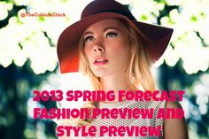 Spring Forecast 2013 - Fashion Preview and Style Preview