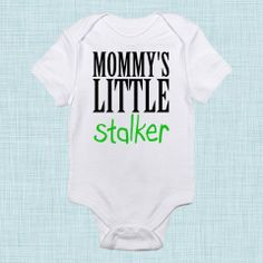 Mommys Little Stalker, Funny Baby Clothes, New Mom Baby Gift, Toddler Shirt