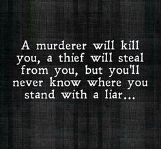 If you want to know where you really are with someone, you always will unless their a liar. That's the sad truth. Quotable Quotes, True Quotes, Words Quotes, Great Quotes, Quotes To Live By, Funny Quotes, Inspirational Quotes, Daily Quotes, Motivational Quotes