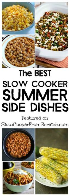 The BEST Slow Cooker Summer Side Dishes will come in handy when you're cooking on the grill and need a no-fuss side dish, and there are side dishes here with beans, lentils, corn, rice, quinoa, potatoes, and vegetables! [featured on SlowCookerFromScratch.com]
