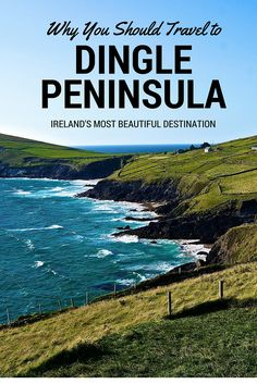 Why You Should Travel to the Dingle Peninsula, Ireland's Most Beautiful Destination. Click the pin to read the post from www.flirtingwiththeglobe.com