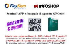 Attiva l'APP FlexKom comprando Kaspeskry Antivirus 2015, ti ricarichiamo subito con € 2,75! Maggiori info alla mail info@infoshopsrl.it