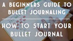 Beginner's Guide to Bullet Journaling | How to Start a Bullet Journal