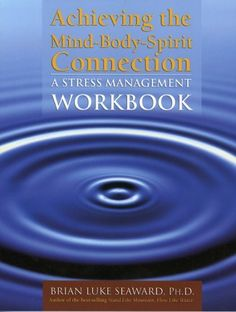 Achieving The Mind-Body-Spirit Connection: A Stress Management Workbook by Brian Luke Seaward. $22.95. Publication: September 2004. Publisher: Jones & Bartlett Learning; 1 edition (September 2004). Author: Brian Luke Seaward. Edition - 1