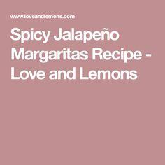 Spicy Jalapeño Margaritas Recipe - Love and Lemons