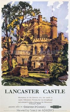 'Lancaster Castle', BR (LMR) poster, 1950.  Poster produced for British Railways (BR), London Midland Region (LMR), promoting rail travel to Lancaster Castle in Lancashire, showing a view of the castle, which includes an 11th century Norman keep, and later medieval additions initiated by John of Gaunt. Elizabeth I added fortifications to the castle as a defence against the Spanish Armada. Artwork by Kenneth Steel. Printed by Stafford & Co Ltd, Netherfield, Nottingham.