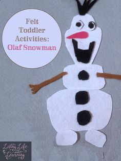 Easy to make felt toddler activities from their favorite movie frozen - Olaf!