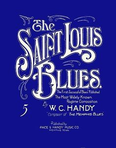 """๑ Nineteen Fourteen ๑ historical happenings, fashion, art & style from a century ago - William Christopher Handy publishes """"St Louis Blues"""", 1914 Old Sheet Music, Free Sheet Music, American Songs, Blue Song, St Louis Blues, Louis Armstrong, Jazz Musicians, Pop Songs, Blues Music"""