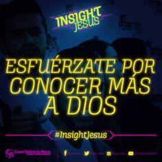 Esfuérzate para que día a día puedas conocer más a Dios. #InsightJesus http://devocional.casaroca.org/jv/15oct