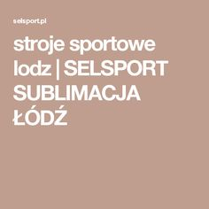 stroje sportowe lodz | SELSPORT SUBLIMACJA ŁÓDŹ