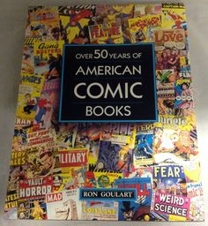 OVER 50 YEARS OF AMERICAN COMIC BOOKS (1991 HardCover) by Ron Goulart SOLD!! Was available at Gadgets and Gold in Gainesville, FL!