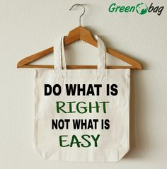 #GreenoBag quote of the day #Right or #Easy the choice is yours!
