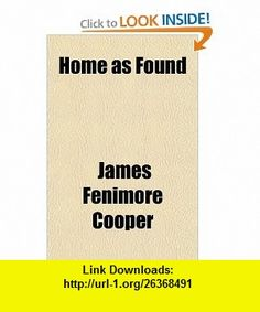 Home as Found (9781443243018) James Fenimore Cooper , ISBN-10: 1443243019  , ISBN-13: 978-1443243018 ,  , tutorials , pdf , ebook , torrent , downloads , rapidshare , filesonic , hotfile , megaupload , fileserve