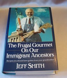 The Frugal Gourmet On Our Immigrant Ancestors by Jeff Smith. Published by William Morrow and Company, Inc. copyright 1990, stated First Edition. The
