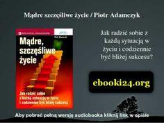 Mądre szczęśliwe życie - Piotr Adamczyk