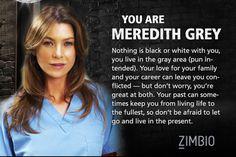 I took Zimbio's 'Grey's Anatomy' personality quiz and I'm Meredith Grey! Who are you? #ZimbioQuiz
