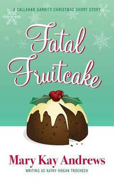 Fatal Fruitcake: A Christmas Short Story