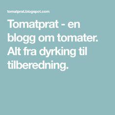 Tomatprat - en blogg om tomater. Alt fra dyrking til tilberedning.