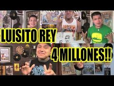 Luisito Rey - 4 Millones!!