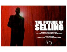 The Future of Selling by Ogilvy & Mather via slideshare