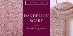 Dandelion scarf - Free Knitting Pattern  http://killercrafts.co/2018/05/30/dandelion-scarf/ #knitting #pattern #scarf #easy #beginner