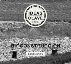 Idea Clave Bioconstrucción
