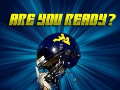 Are you Readyyy? Mountaineers Football, Wvu Football, College Football, Football Helmets, Football Season, Texas And Oklahoma, Texas Tech, West Va, West Virginia University