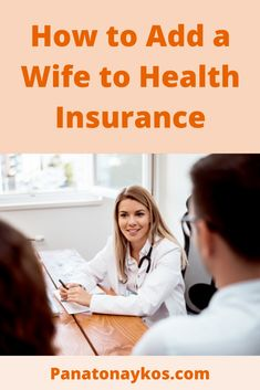 How To Add A Wife To Health Insurance In 2020 Health Insurance Medical Insurance Insurance