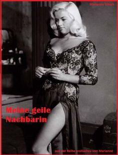 """Meine geile Nachbarin: aus der Reihe """"erotisches von Marianne"""" von Marianne Ditsch, http://www.amazon.de/dp/B00F95YSKE/ref=cm_sw_r_pi_dp_IBsHsb1M5RD1R"""