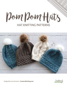 Pom Pom Hats features knitting patterns for four cute cable knit hats by KnotEnufKnitting. Knit in the round, these hat patterns are fun to knit, and the results are adorable!