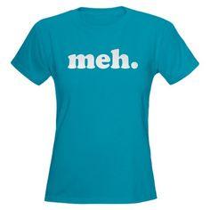Meh... Women's T-Shirt #funny