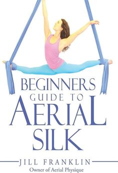 Download Beginners Guide To Aerial Silk book in PDF, Epub or Mobi