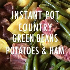 Instant Pot Country Green Beans Country-style green beans in the pressure cooker with potatoes and smoky ham. Instant Pot Country Green Beans Country-style green beans in the pressure cooker with potatoes and smoky ham. Ham Green Beans Potatoes, Ham And Green Beans, Cooking Green Beans, Instant Pot Pressure Cooker, Pressure Cooker Recipes, Pressure Cooking, Green Beans Pressure Cooker, Pressure Pan, Slow Cooker