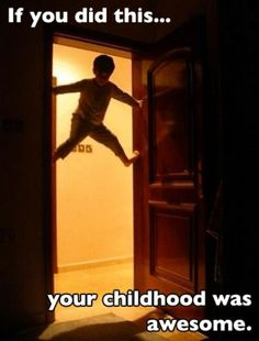 i sooooo remember doing this in my mom and dad's bedroom doorway!