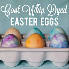 Cool Whip Dyed Easter Eggs!