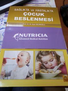 İYİLİK VE SAĞLIK: Sağlıkta ve hastalıkta çocuk beslenmesi