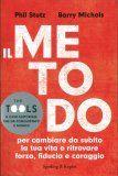 Barry Michels, Phil Stutz  Il Metodo - The Tools - Libro  Per cambiare da subito la tua vita e ritrovare forza, fiducia e coraggio  http://www.macrolibrarsi.it/libri/__il-metodo-the-tools-libro.php?pn=1338    Read more: [¯|¯]Ebook in Internet | Articoli formativi: Libri http://www.ebookininternet.com/p/libri.html#ixzz28KlpdbYr  Under Creative Commons License: Attribution Share Alike  Follow us: @ebookininternet on Twitter | 123261837729573 on Facebook