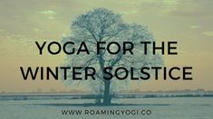 Winter Solstice: Guide with Journaling Questions + Yin Practice- A guide to the winter solstice seasonal shift; a powerful time of transformation. Complete with contemplation questions and a yin practice. June Solstice, Summer Solstice, Yin Yoga, Yoga Meditation, Winter Equinox, Winter Solstice Traditions, Restorative Yoga Poses, Yoga For Kids, Yoga Routine