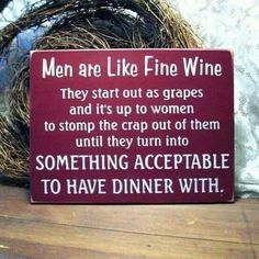 Men are like fine wine funny quotes alcohol quote wine lol funny quote funny…