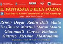 Il Fantasma della  forma  Shape's ghost Ongoing through Feb. 16, 2014, in Lonigo, Palazzo Pisani, Piazza Garibaldi1; Thursdays –Fridays 3-7 p.m.; Saturdays and Sundays 10 a.m. to 12:30 p.m. and 3-7:30 p.m.;  Renoir, Degas, De Chirico, and Dalì sculptures  exhibit;  entrance fee: €5