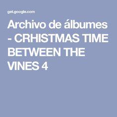Archivo de álbumes - CRHISTMAS TIME BETWEEN THE VINES 4