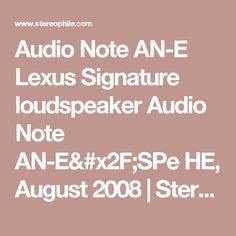 Audio Note AN-E Lexus Signature loudspeaker Audio Note AN-E/SPe HE, August 2008   Stereophile.com