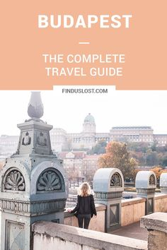 The Complete Budapest, Hungary Travel Guide