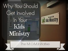 Why YOU Should Get Involved in Your Kids Ministry ~ by @Melissa Mashburn at The M.O.M. Initiative ~ www.themominitiative.com