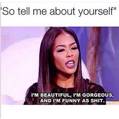 """'So tell me about yourself.."""""""