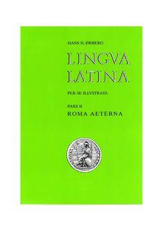 Lingua Latina. Pars II. Roma Aeterna  Método de Latín de Orberg.