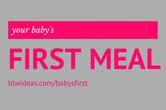 what to expect in your baby's first meal and week of meals! Baby led weaning