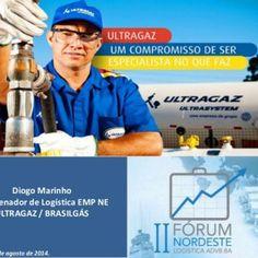 Diogo Marinho Coordenador de Logística EMP NE ULTRAGAZ / BRASILGÁS Salvador, 22 de agosto de 2014.   Informações sobre o GLP  Popularmente conhecido como. http://slidehot.com/resources/case-ultragaz.18064/