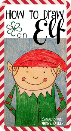 How to Draw an Elf directed Drawing is perfect to use alongside The Elf on the Shelf or way as a to bring a little holiday cheer into your classroom.