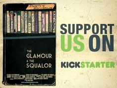 *My husband's film hit Kickstarter today and we would appreciate any support!! The Glamour & The Squalor / A Documentary Film by The Glamour & The Squalor, via Kickstarter.